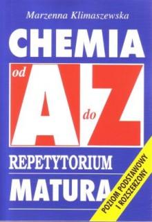 Chemia od A do Z - Repetytorium. Matura - Poziom podstawowy i rozszerzony