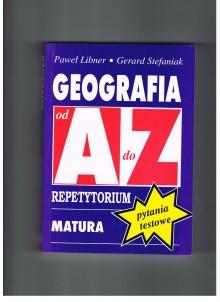 Geografia od A do Z - Repetytorium. Matura - Pytania testowe