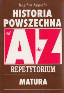 Historia powszechna od A do Z - Repetytorium. Matura