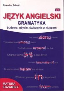 Język angielski - Gramatyka - Budowa, użycie, ćwiczenia z kluczem
