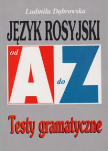 Język rosyjski od A do Z - Testy gramatyczne