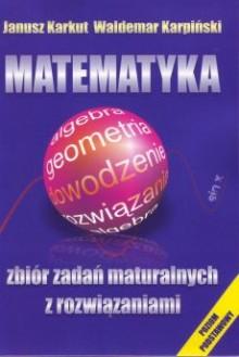 Matematyka - Zbiór zadań maturalnych z rozwiązaniami