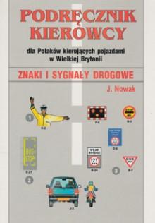 Podręcznik kierowcy dla Polaków kierujących pojazdami w Wielkiej Brytanii - Znaki i sygnały drogowe