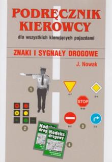 Podręcznik kierowcy dla wszystkich kierujących pojazdami - Znaki i sygnały drogowe
