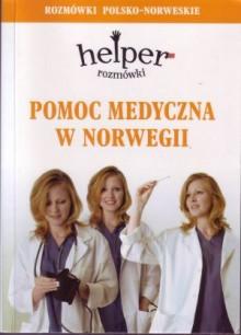 Pomoc medyczna w Norwegii - Rozmówki - Helper