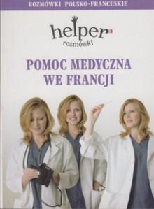 Pomoc medyczna we Francji - Rozmówki - Helper