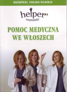 Pomoc medyczna we Włoszech - Rozmówki - Helper