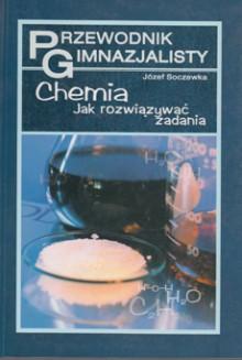 Przewodnik gimnazjalisty - Chemia - Jak rozwiązywać zadania