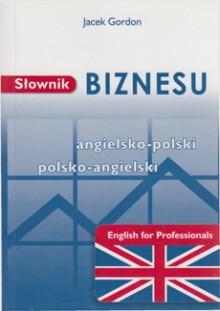 Słownik biznesu angielsko-polski, polsko-angielski - English for Professionals