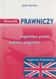 Słownik prawniczy angielsko-polski, polsko-angielski - English for Professionals