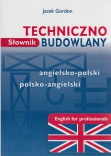 Słownik techniczno-budowlany angielsko-polski, polsko-angielski - English for Professionals