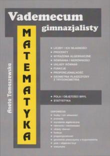 Vademecum gimnazjalisty - Matematyka