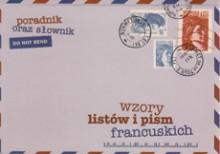 Wzory listów i pism francuskich - Poradnik oraz słownik