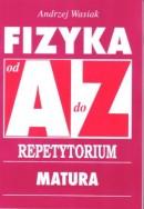 Fizyka od A do Z - Repetytorium. Matura