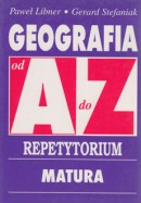 Geografia od A do Z - Repetytorium. Matura