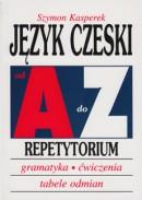 Język czeski od A do Z - Repetytorium - Gramatyka, ćwiczenia, tabele odmian