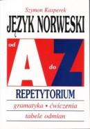 Język norweski od A do Z -  Repetytorium - Gramatyka, ćwiczenia, tabele odmian