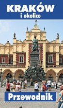 Kraków i okolice - Przewodnik