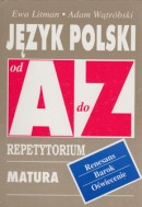 Język polski od A do Z - Renesans, barok, oświecenie - Repetytorium. Matura
